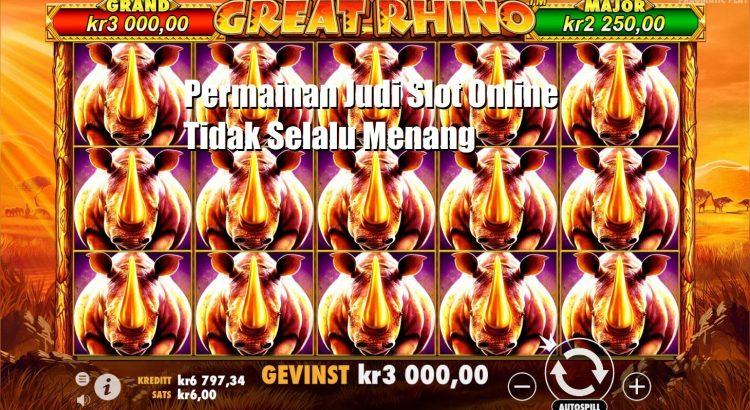 Permainan Judi Slot Online Tidak Selalu Menang
