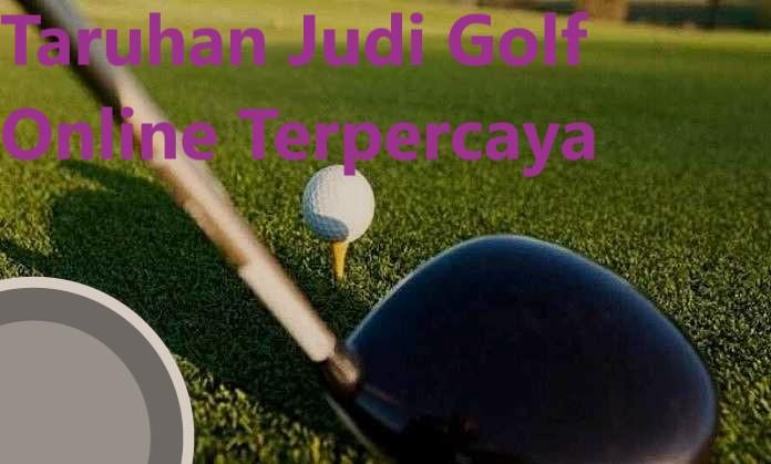 Taruhan Judi Golf Online Terpercaya