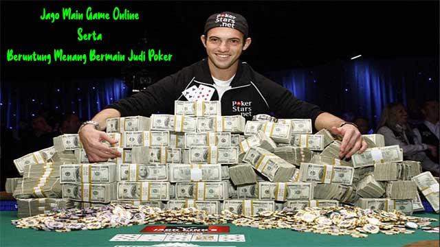 Jago Main Game Online Serta Beruntung Menang Bermain Judi Poker